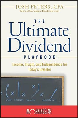 The Ultimate Dividend Playbook