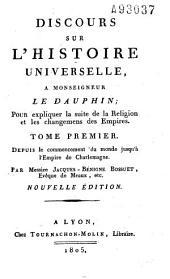 Discours sur l'histoire universelle à Monseigneur le Dauphin...