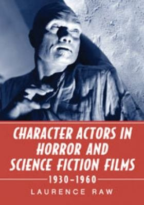 Character Actors in Horror and Science Fiction Films  1930  1960 PDF