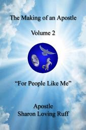 """The Making of an Apostle, Volume 2, """"For People Like Me"""""""