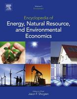Encyclopedia of Energy  Natural Resource  and Environmental Economics PDF