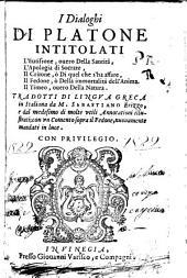 I dialoghi di Platone intitolati l'Eutrifrone, ouero della Santità, l'apologia de Socrate, il Critone o di quei che shoaffare ...