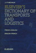 Elsevier's dictionary of transports and logistics in French-English and English-French