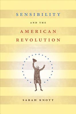 Sensibility and the American Revolution PDF