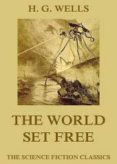 The World Set Free (Annotated Edition)