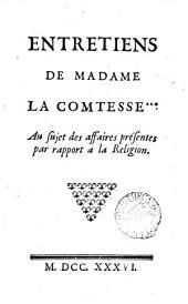 Entretiens de madame la comtesse *** au sujet des affaires présentes par rapport à la religion [by J.P. Lallemant].
