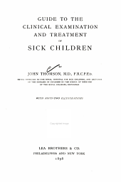 Guide to the Clinical Examination and Treatment of Sick Children