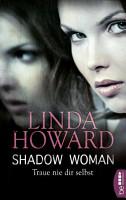 Shadow Woman   Traue nie dir selbst PDF