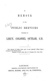 A memoir of the public services rendered by Lieut. Colonel Outram, C.B. ...