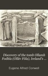 Discovery of the Tomb Ollamh Fodhla (Ollăv Fōla), Ireland's Famous Monarch and Law-maker Upwards of Three Thousand Years Ago