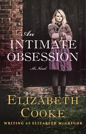 An Intimate Obsession: A Novel