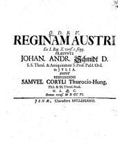 Reginam Austri: Ex I. Reg. X. vers. 1. seqq