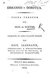 Ermanno e Dorothea. Poema tedesco ... Tradotto in versi italiani sciolti dal Sign. Jagemann