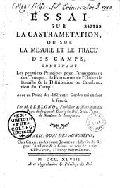 Essai sur la castramétation ou sur la mesure et le tracé des camps,... par M. Le Blond