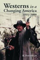 Westerns in a Changing America  1955 2000 PDF