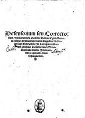 Defensorium seu Correctorium fundamentarii doctoris domini Egidij Romani ... in corruptorium librorum angelici doctoris sancti Thome Aquinatis ordinis Predicatorum a quodam emulo deprauatorum