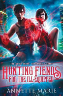 Hunting Fiends for the Ill-Equipped