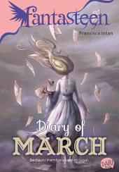 Fantasteen Diary of March
