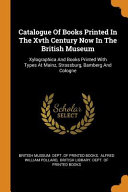 Catalogue of Books Printed in the Xvth Century Now in the British Museum PDF