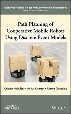 Path Planning and Control of Cooperative Mobile Robots Using Discrete Event Models PDF