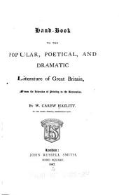 Handbook to the Popular, Poetical and Dramatic Literature of Great Britain: From the Invention of Printing to the Restoration, Volume 2