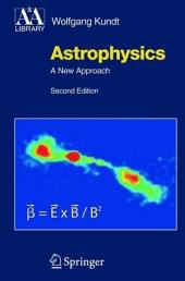 Astrophysics: A New Approach, Edition 2