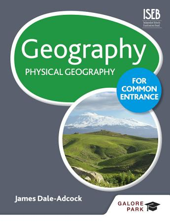 Geography for Common Entrance  Physical Geography PDF