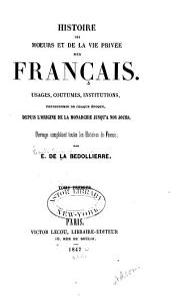 Histoire des mœurs et de la vie privée des Français, depuis l'origine de la monarchie jusqu'à nos jours: Volume1