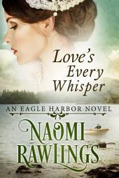 Love's Every Whisper: Historical Christian Romance