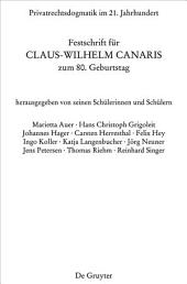 Privatrechtsdogmatik im 21. Jahrhundert: Festschrift für Claus-Wilhelm Canaris zum 80. Geburtstag