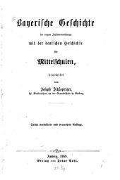Bayerische Geschichte im engen Zusammenhange mit der deutschen Geschichte für Mittelschulen