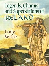 Legends, Charms and Superstitions of Ireland