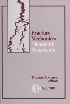 Fracture Mechanics  Nineteenth Symposium