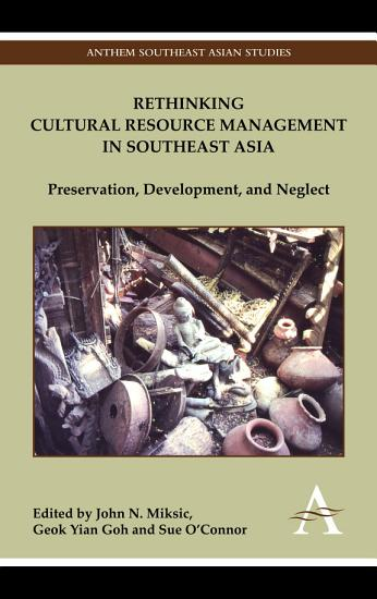Rethinking Cultural Resource Management in Southeast Asia PDF