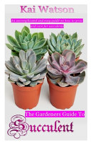 The Gardeners Guide to Succulent