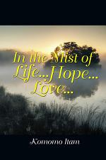 In the Mist of Life . . . Hope . . . Love . . .