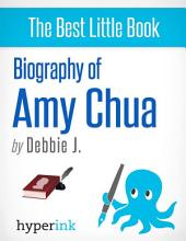 Amy Chua: Life of a Tiger Mother: The life and times of Amy Chua, in one convenient little book.