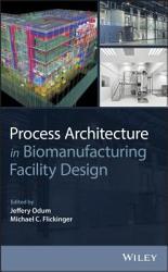 Process Architecture In Biomanufacturing Facility Design Book PDF