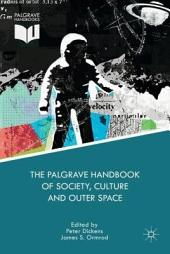 The Palgrave Handbook of Society, Culture and Outer Space