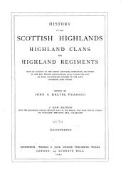 History of the Scottish Highlands: Highland Clans and Highland Regiments, with an Account of the Gaelic Language, Literature, and Music
