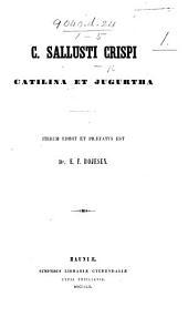 C. Sallustii Crispi Catilina et Jugurtha. Iterum edidit et præfatus est Dr. E. F. Bojesen