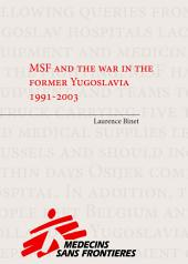 MSF and the war in the former Yugoslavia 1991-2003