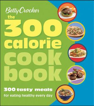 The 300 Calorie Cookbook