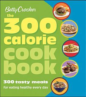 The 300 Calorie Cookbook Book