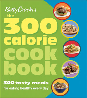 The 300 Calorie Cookbook