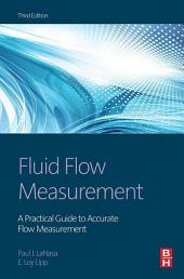 Fluid Flow Measurement: A Practical Guide to Accurate Flow Measurement, Edition 3