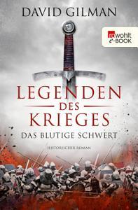Legenden des Krieges  Das blutige Schwert PDF