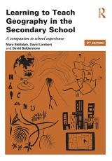 Learning to Teach Geography in the Secondary School PDF