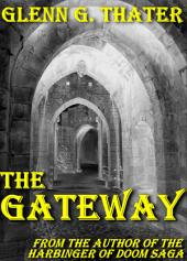 The Gateway: Harbinger of Doom: Volume 1