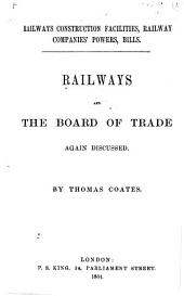 Railways and the Board of Trade Again Discussed: Volume 43